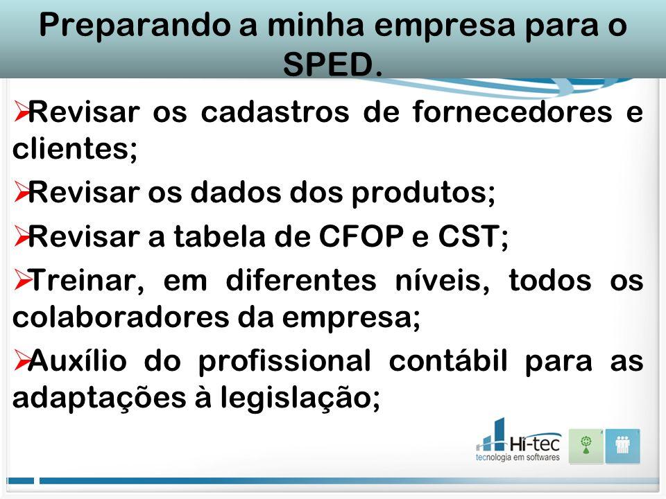 Revisar os cadastros de fornecedores e clientes; Revisar os dados dos produtos; Revisar a tabela de CFOP e CST; Treinar, em diferentes níveis, todos o