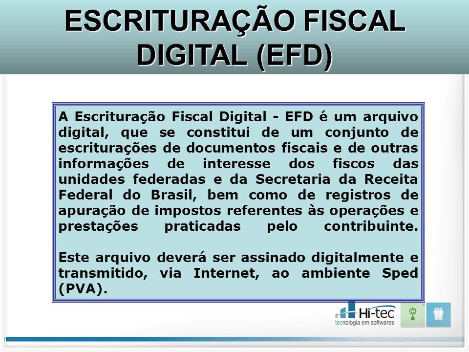 A Escrituração Fiscal Digital - EFD é um arquivo digital, que se constitui de um conjunto de escriturações de documentos fiscais e de outras informaçõ