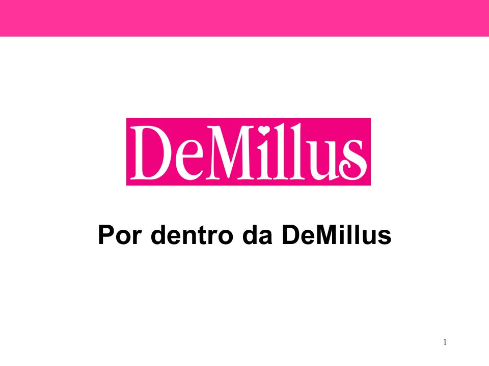1 Por dentro da DeMillus
