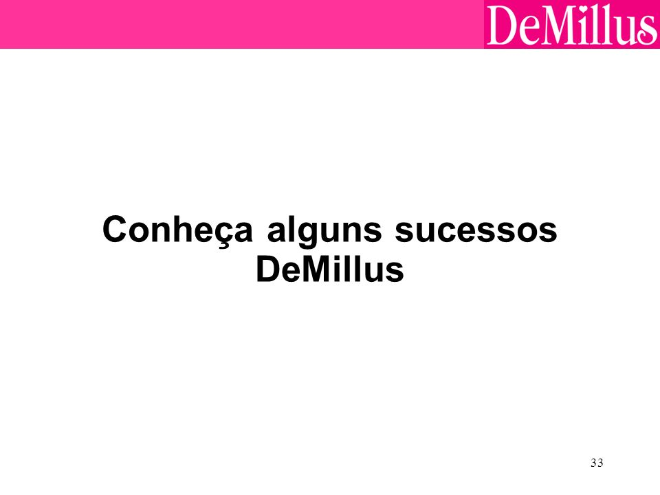 33 Conheça alguns sucessos DeMillus