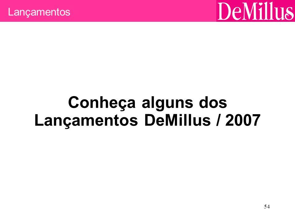 54 Lançamentos Conheça alguns dos Lançamentos DeMillus / 2007