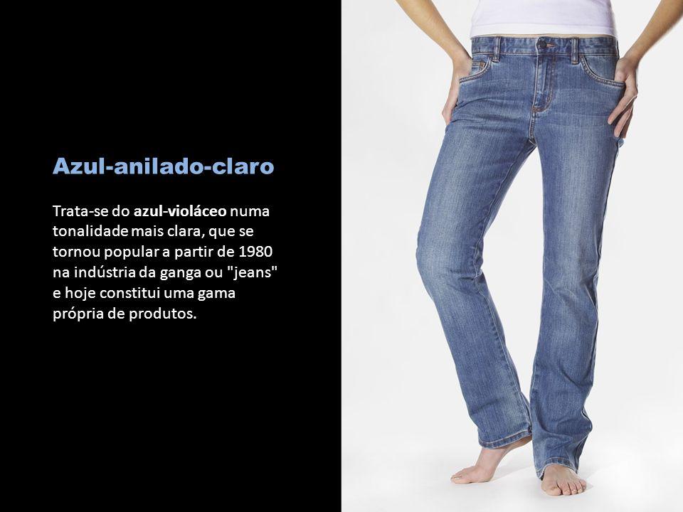 c Azul-anilado-claro Trata-se do azul-violáceo numa tonalidade mais clara, que se tornou popular a partir de 1980 na indústria da ganga ou jeans e hoje constitui uma gama própria de produtos.