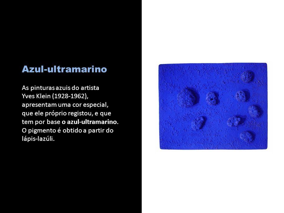 Azul-ultramarino As pinturas azuis do artista Yves Klein (1928-1962), apresentam uma cor especial, que ele próprio registou, e que tem por base o azul-ultramarino.