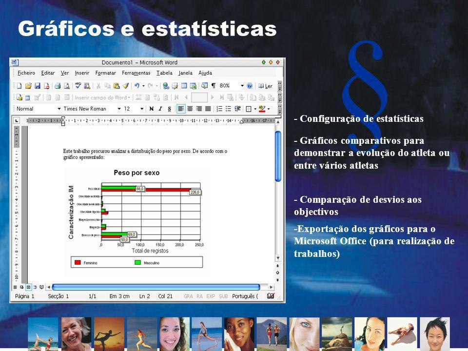 § Gráficos e estatísticas - Comparação de desvios aos objectivos - Configuração de estatísticas - Gráficos comparativos para demonstrar a evolução do