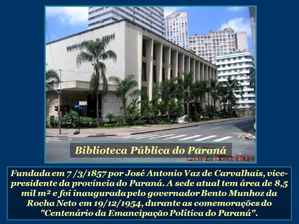 Fundada em 7 /3/1857 por José Antonio Vaz de Carvalhais, vice- presidente da província do Paraná.