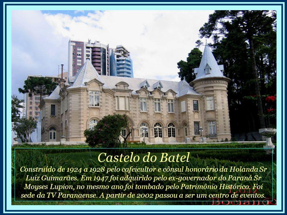Castelo do Batel Construído de 1924 a 1928 pelo cafeicultor e cônsul honorário da Holanda Sr Luiz Guimarães.