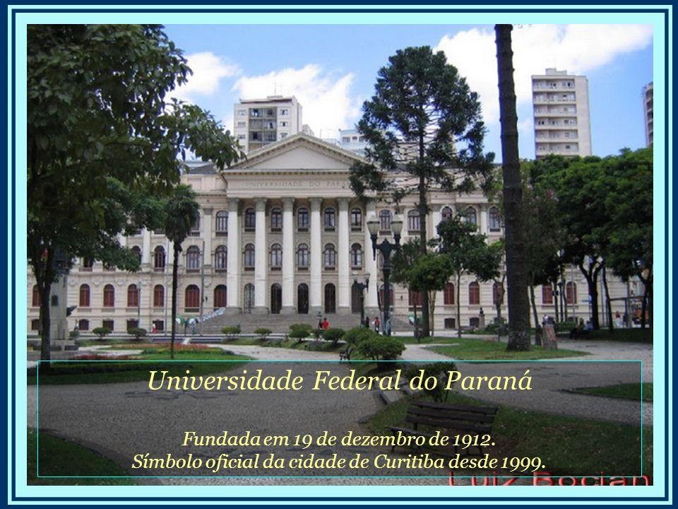 Universidade Federal do Paraná Fundada em 19 de dezembro de 1912.