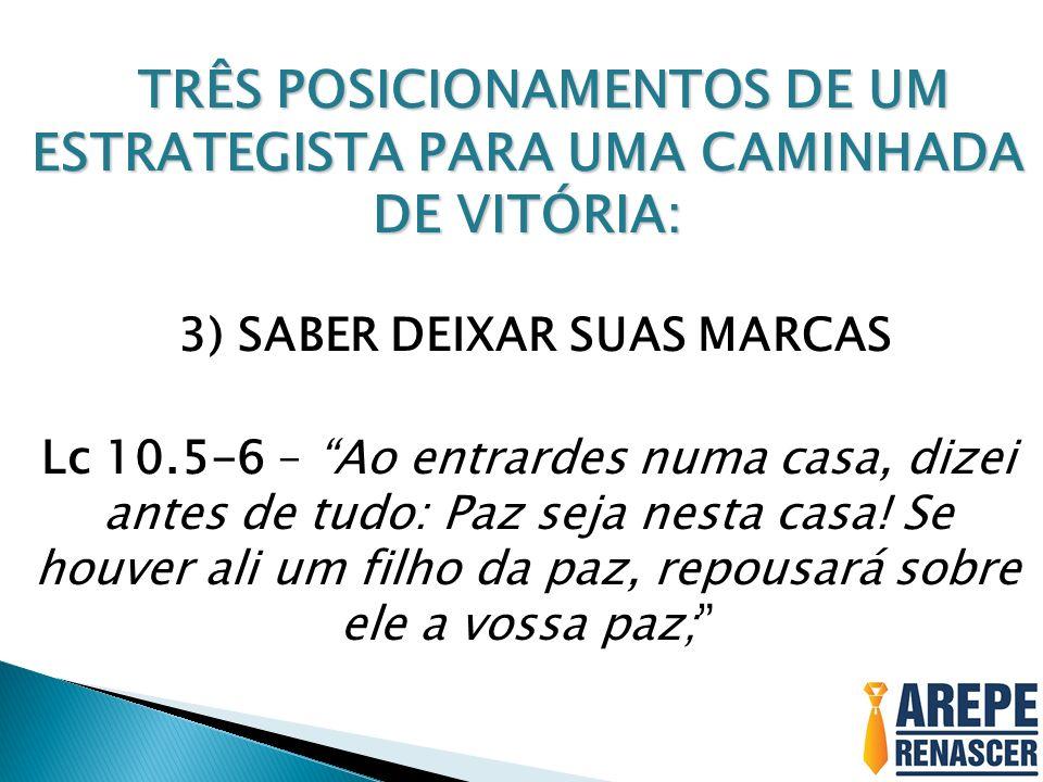 TRÊS POSICIONAMENTOS DE UM ESTRATEGISTA PARA UMA CAMINHADA DE VITÓRIA: TRÊS POSICIONAMENTOS DE UM ESTRATEGISTA PARA UMA CAMINHADA DE VITÓRIA: 3) SABER