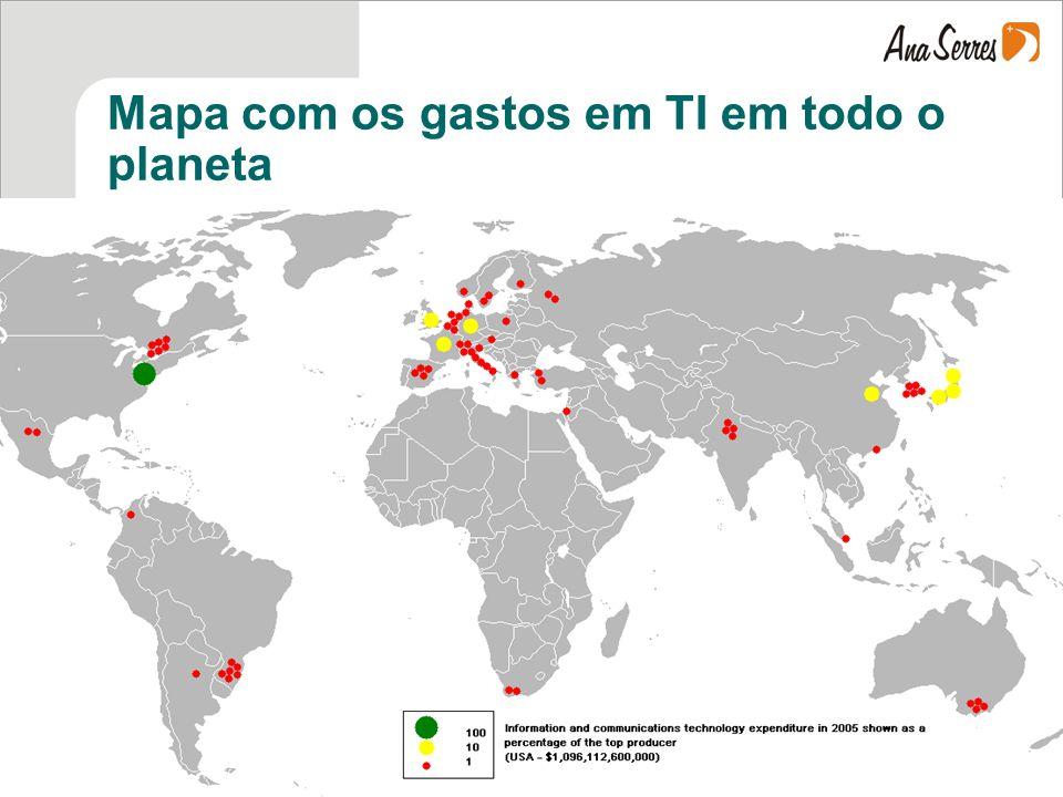 ana.serres@terra.com.br Método Ana Serres 3/21 Mapa com os gastos em TI em todo o planeta