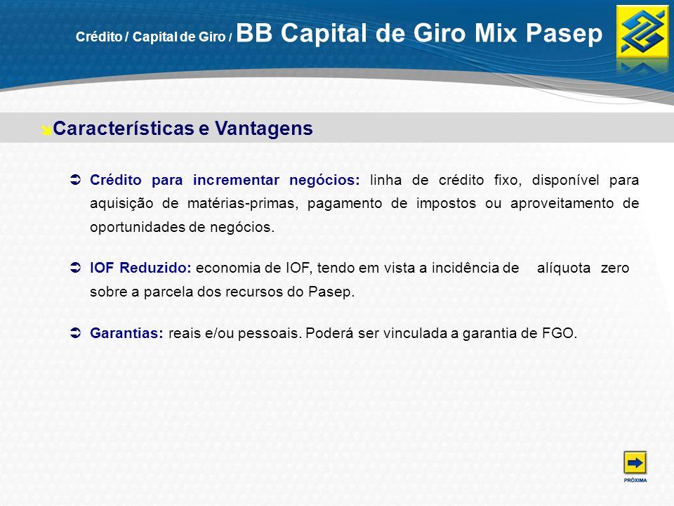 Crédito / Capital de Giro / BB Capital de Giro Mix Pasep Crédito para incrementar negócios: linha de crédito fixo, disponível para aquisição de matéri