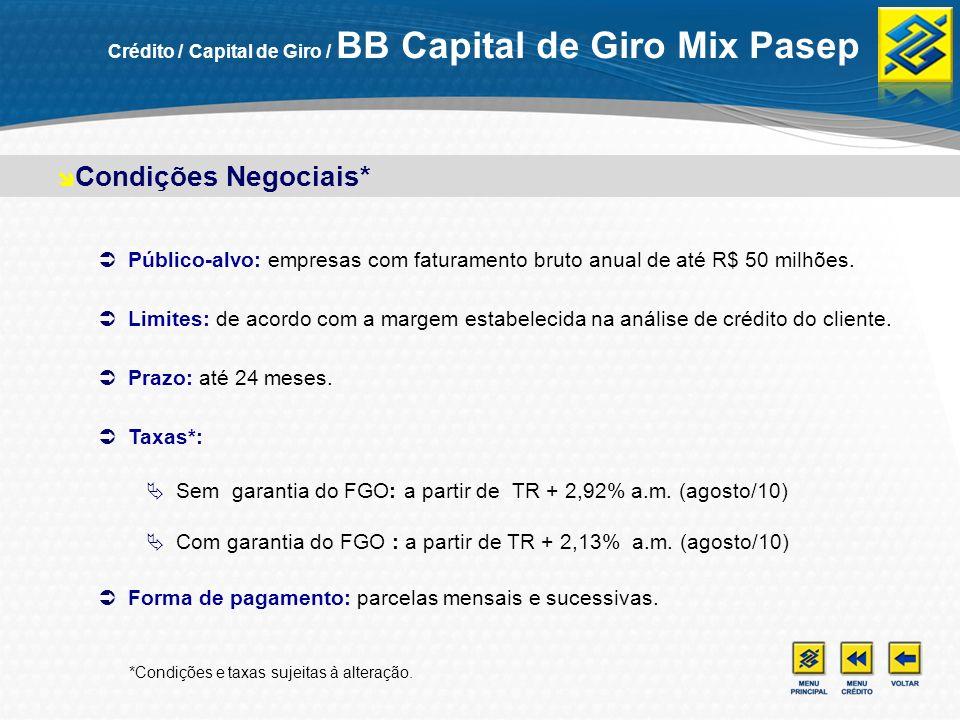 Público-alvo: empresas com faturamento bruto anual de até R$ 50 milhões. Limites: de acordo com a margem estabelecida na análise de crédito do cliente