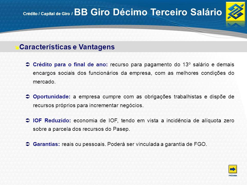 Crédito / Capital de Giro / BB Giro Décimo Terceiro Salário Crédito para o final de ano: recurso para pagamento do 13º salário e demais encargos socia