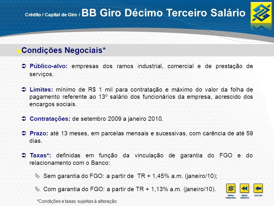 Público-alvo: empresas dos ramos industrial, comercial e de prestação de serviços. Limites: mínimo de R$ 1 mil para contratação e máximo do valor da f