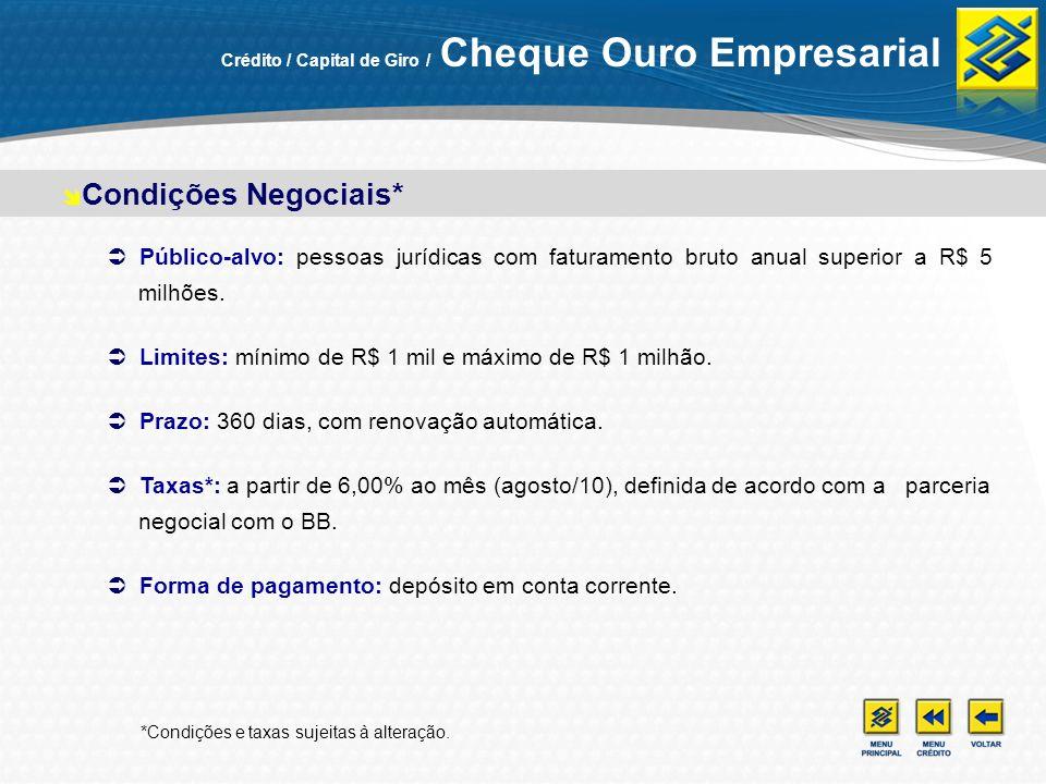 Público-alvo: pessoas jurídicas com faturamento bruto anual superior a R$ 5 milhões. Limites: mínimo de R$ 1 mil e máximo de R$ 1 milhão. Prazo: 360 d