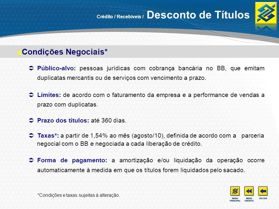 Público-alvo: pessoas jurídicas com cobrança bancária no BB, que emitam duplicatas mercantis ou de serviços com vencimento a prazo. Limites: de acordo