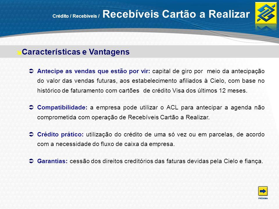Crédito / Recebíveis / Recebíveis Cartão a Realizar Antecipe as vendas que estão por vir: capital de giro por meio da antecipação do valor das vendas