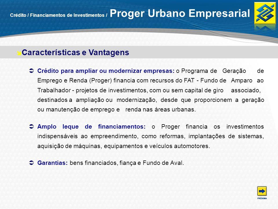 Crédito / Financiamentos de Investimentos / Proger Urbano Empresarial Crédito para ampliar ou modernizar empresas: o Programa de Geração de Emprego e