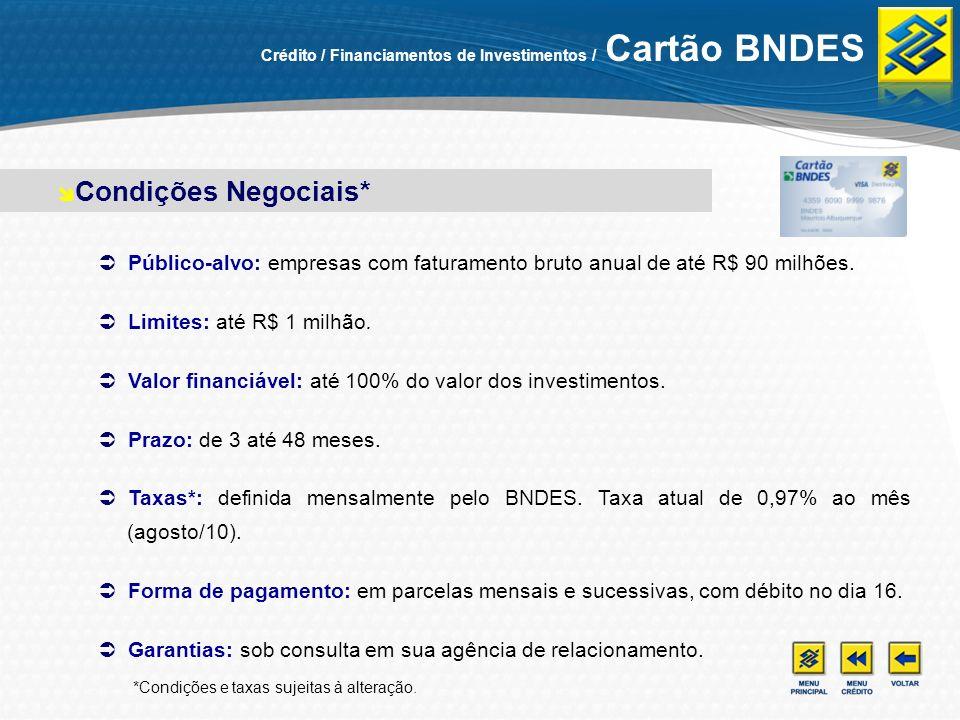 Público-alvo: empresas com faturamento bruto anual de até R$ 90 milhões. Limites: até R$ 1 milhão. Valor financiável: até 100% do valor dos investimen