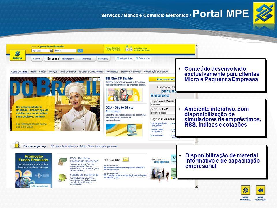 Serviços / Banco e Comércio Eletrônico / Portal MPE Conteúdo desenvolvido exclusivamente para clientes Micro e Pequenas Empresas Ambiente interativo,