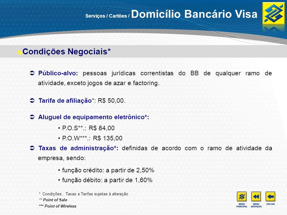 Público-alvo: pessoas jurídicas correntistas do BB de qualquer ramo de atividade, exceto jogos de azar e factoring. Tarifa de afiliação*: R$ 50,00. Al