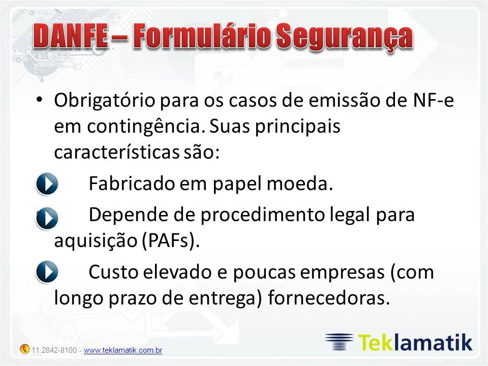 11.2842-8100 - www.teklamatik.com.brwww.teklamatik.com.br Obrigatório para os casos de emissão de NF-e em contingência. Suas principais característica