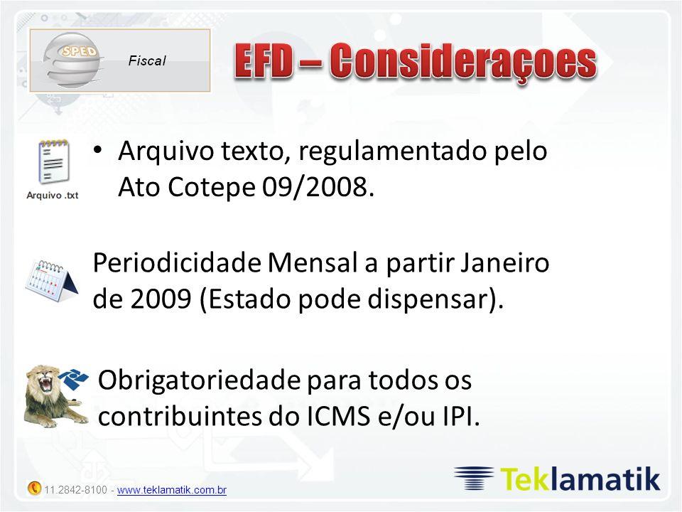 11.2842-8100 - www.teklamatik.com.brwww.teklamatik.com.br Arquivo texto, regulamentado pelo Ato Cotepe 09/2008. Periodicidade Mensal a partir Janeiro