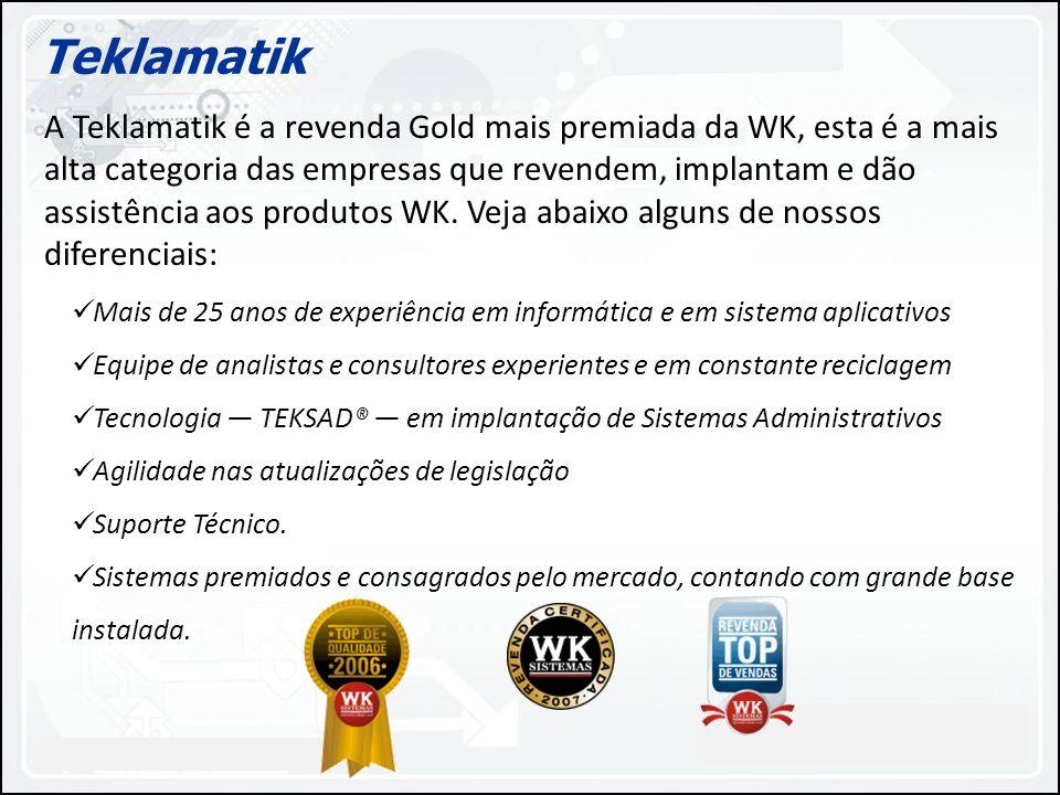 11.2842-8100 - www.teklamatik.com.brwww.teklamatik.com.br WK Sistemas Sede em Blumenau e 100 canais distribuídos em todo Brasil Uma das únicas empresas do Brasil a já dispor da solução completa e homologada para o SPED nas 3 esferas: ECD EFD NF-e