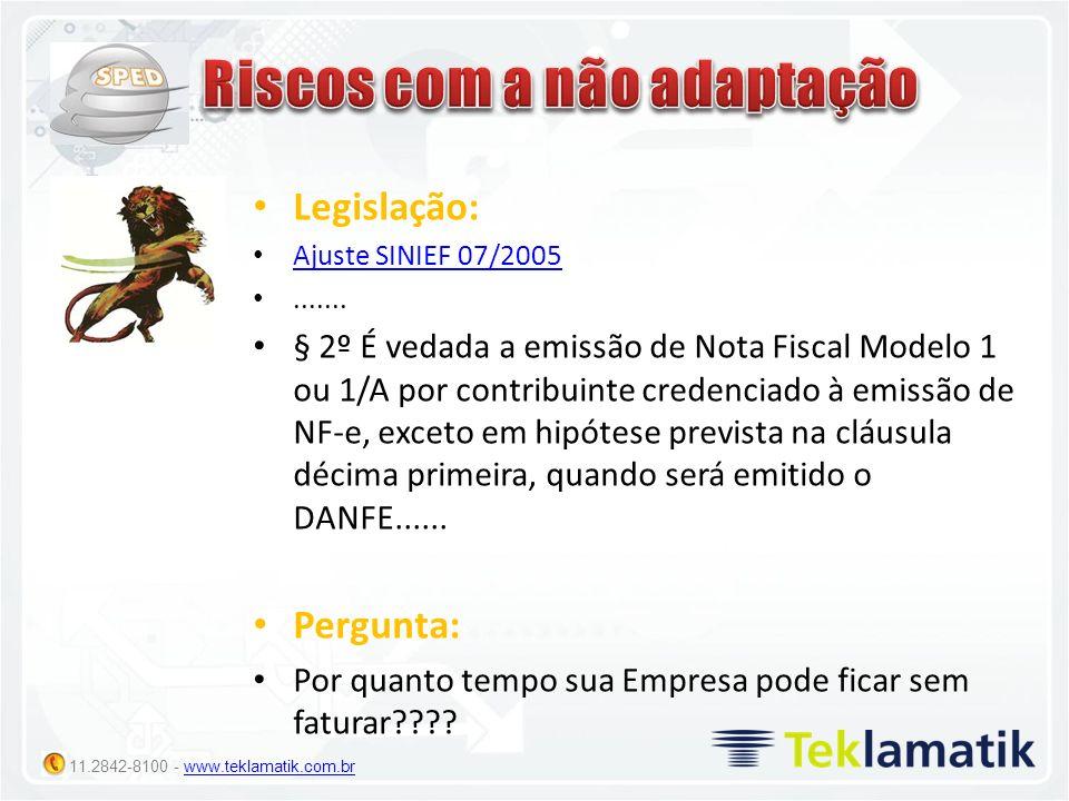 11.2842-8100 - www.teklamatik.com.brwww.teklamatik.com.br Legislação: Ajuste SINIEF 07/2005....... § 2º É vedada a emissão de Nota Fiscal Modelo 1 ou
