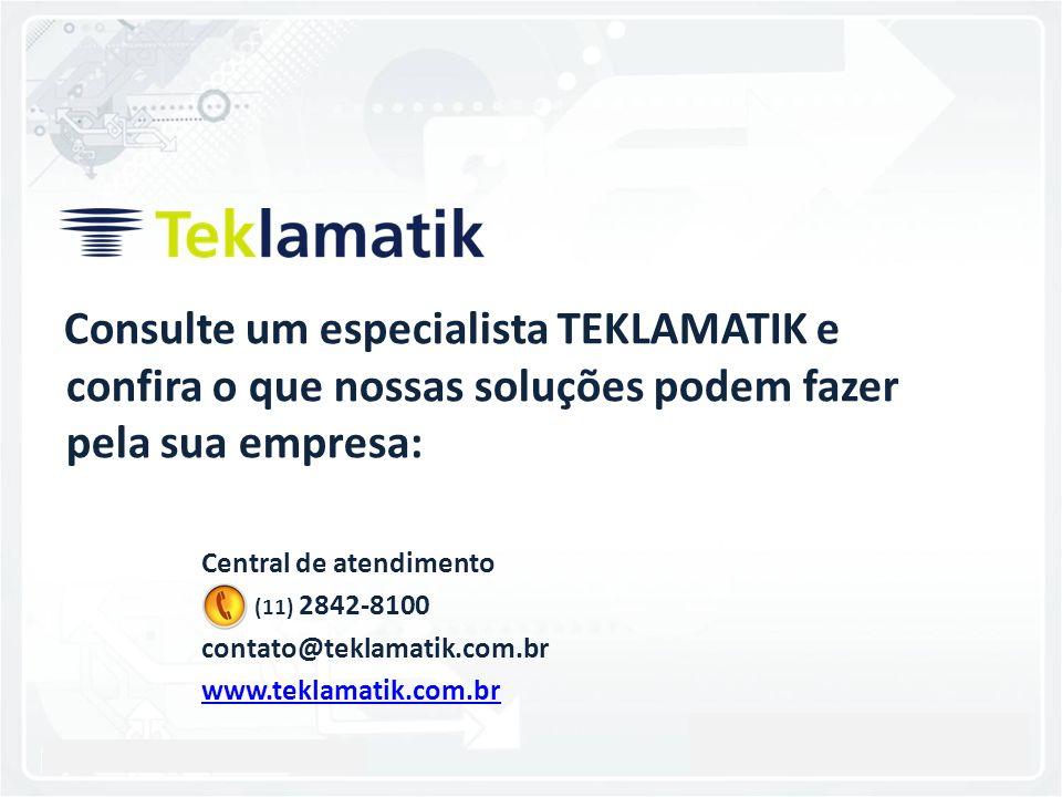 11.2842-8100 - www.teklamatik.com.brwww.teklamatik.com.br Consulte um especialista TEKLAMATIK e confira o que nossas soluções podem fazer pela sua emp