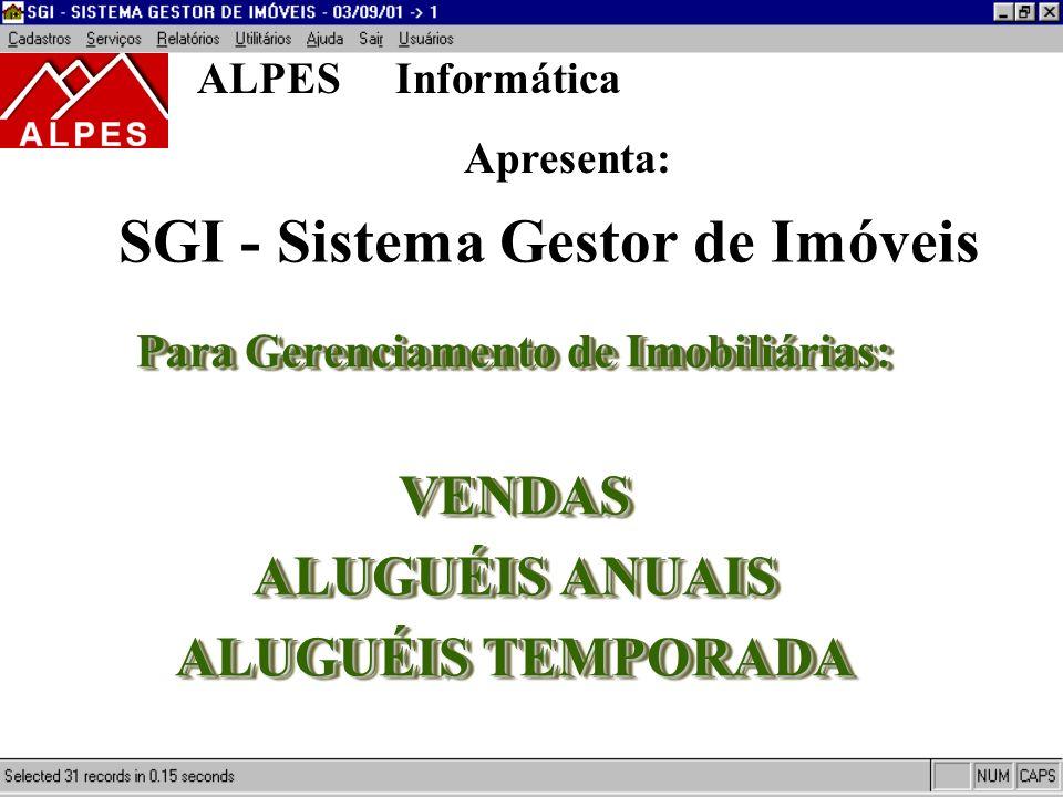 SGI - Sistema Gestor de Imóveis Para Gerenciamento de Imobiliárias: VENDAS ALUGUÉIS ANUAIS ALUGUÉIS TEMPORADA Para Gerenciamento de Imobiliárias: VEND
