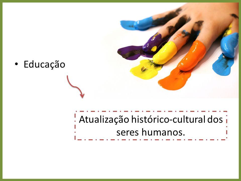 Trabalho e educação Se relacionam a partir de condicionantes histórico-sociais, políticos, econômicos e culturais