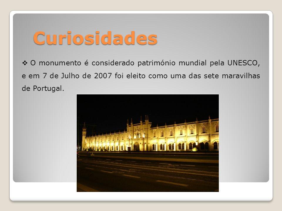 Curiosidades O monumento é considerado património mundial pela UNESCO, e em 7 de Julho de 2007 foi eleito como uma das sete maravilhas de Portugal.