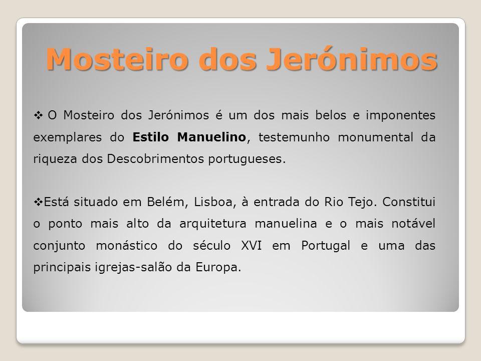 O Mosteiro dos Jerónimos é um dos mais belos e imponentes exemplares do Estilo Manuelino, testemunho monumental da riqueza dos Descobrimentos portugue