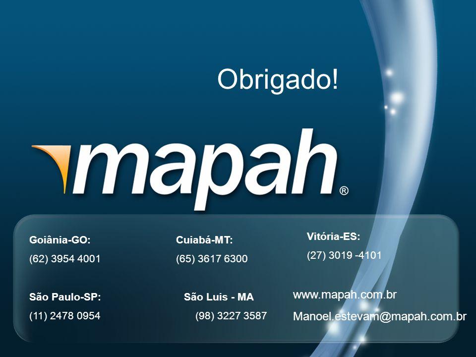 Goiânia-GO: (62) 3954 4001 São Paulo-SP: São Luis - MA (11) 2478 0954 (98) 3227 3587 Vitória-ES: (27) 3019 -4101 Cuiabá-MT: (65) 3617 6300 www.mapah.c