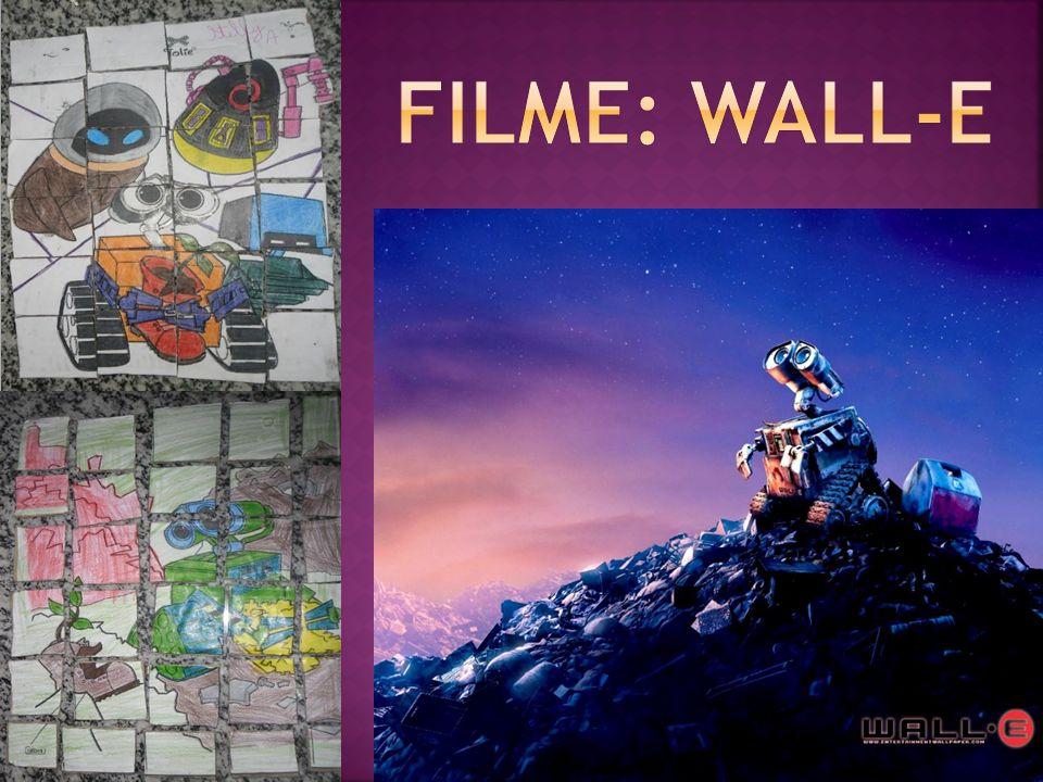 No decorrer das aulas foi utilizado o filme Wall-E, para trabalhar a Educação Ambiental com os alunos.