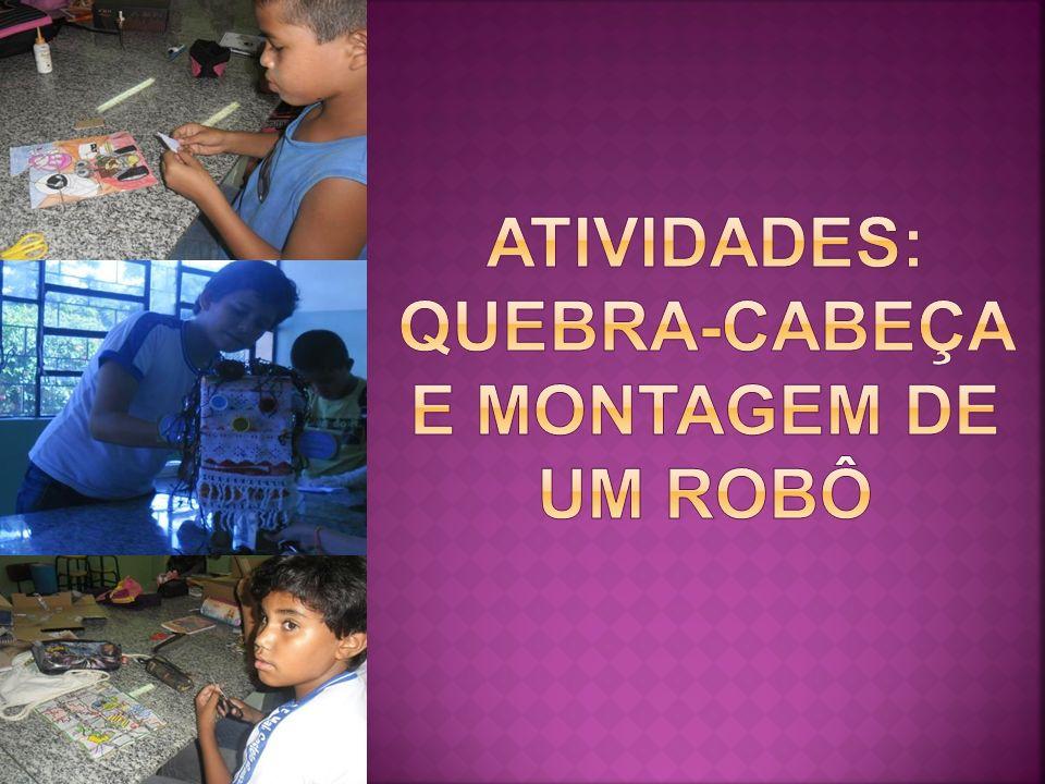 Outras atividades trabalhadas a partir do filme foi: jogo de quebra- cabeça e a montagem de um robô com material reciclável o que propicia o desenvolvimento das habilidades motoras, visuais, sociais e cognitivas.