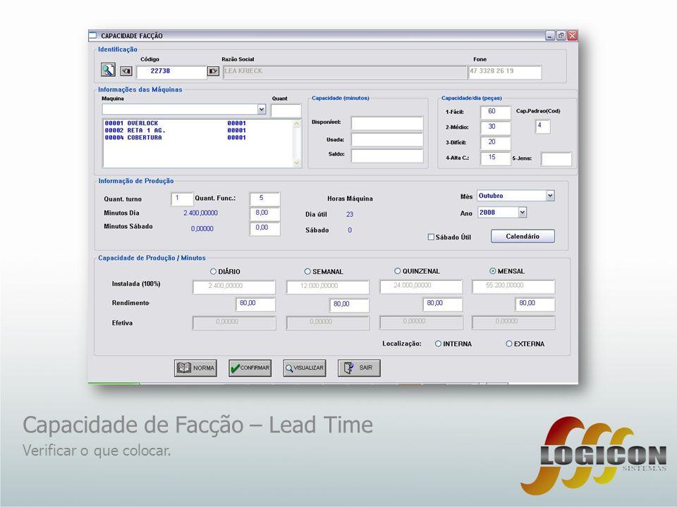 Capacidade de Facção – Lead Time Verificar o que colocar.