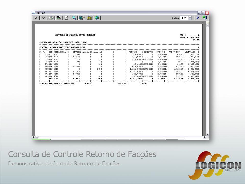 Consulta de Controle Retorno de Facções Demonstrativo de Controle Retorno de Facções.