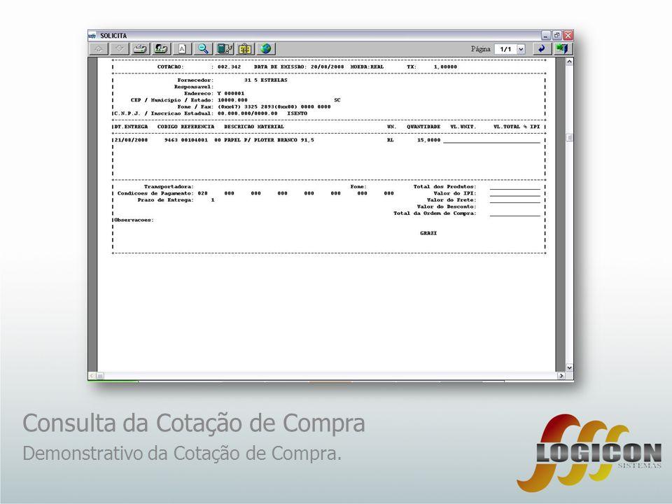 Consulta da Cotação de Compra Demonstrativo da Cotação de Compra.