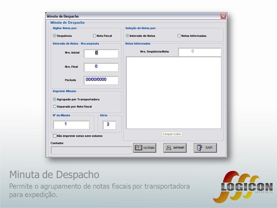 Minuta de Despacho Permite o agrupamento de notas fiscais por transportadora para expedição.