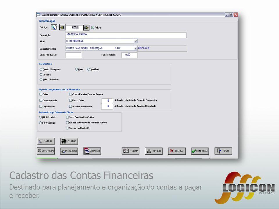 Cadastro das Contas Financeiras Destinado para planejamento e organização do contas a pagar e receber.