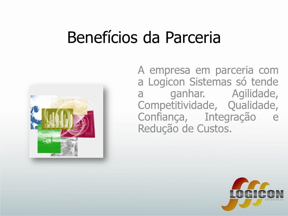 Benefícios da Parceria A empresa em parceria com a Logicon Sistemas só tende a ganhar. Agilidade, Competitividade, Qualidade, Confiança, Integração e