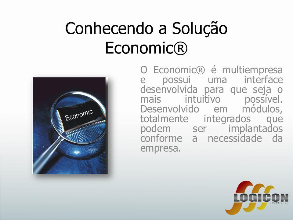 Conhecendo a Solução Economic® O Economic® é multiempresa e possui uma interface desenvolvida para que seja o mais intuitivo possível. Desenvolvido em