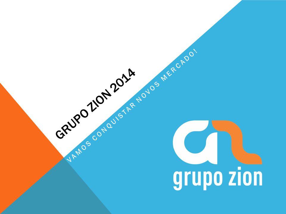 AGENDA Estrutura do Grupo Zion Objetivos 2014 Comissionamento e Remuneração Plano de Meta e Faturamento Bonificação Aceleradores Pagamentos Tabela de Preços e Serviços 2014