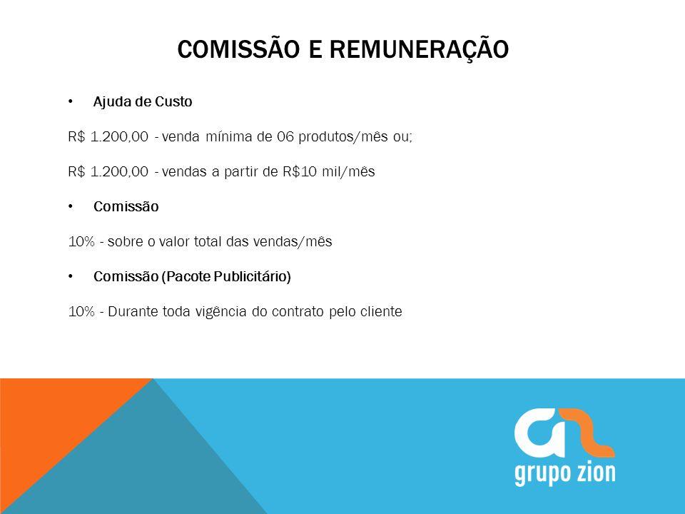 COMISSÃO E REMUNERAÇÃO Ajuda de Custo R$ 1.200,00 - venda mínima de 06 produtos/mês ou; R$ 1.200,00 - vendas a partir de R$10 mil/mês Comissão 10% - s