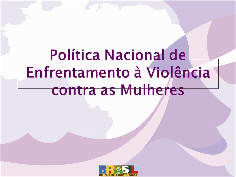 OBRIGADA Subsecretaria de Enfrentamento à Violência contra as Mulheres Secretaria Especial de Políticas para as Mulheres Presidência da República
