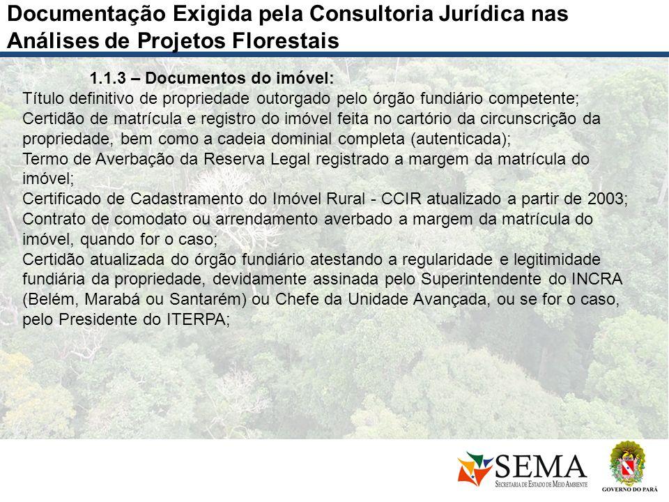 Documentação Exigida pela Consultoria Jurídica nas Análises de Projetos Florestais 1.1.3 – Documentos do imóvel: Título definitivo de propriedade outo