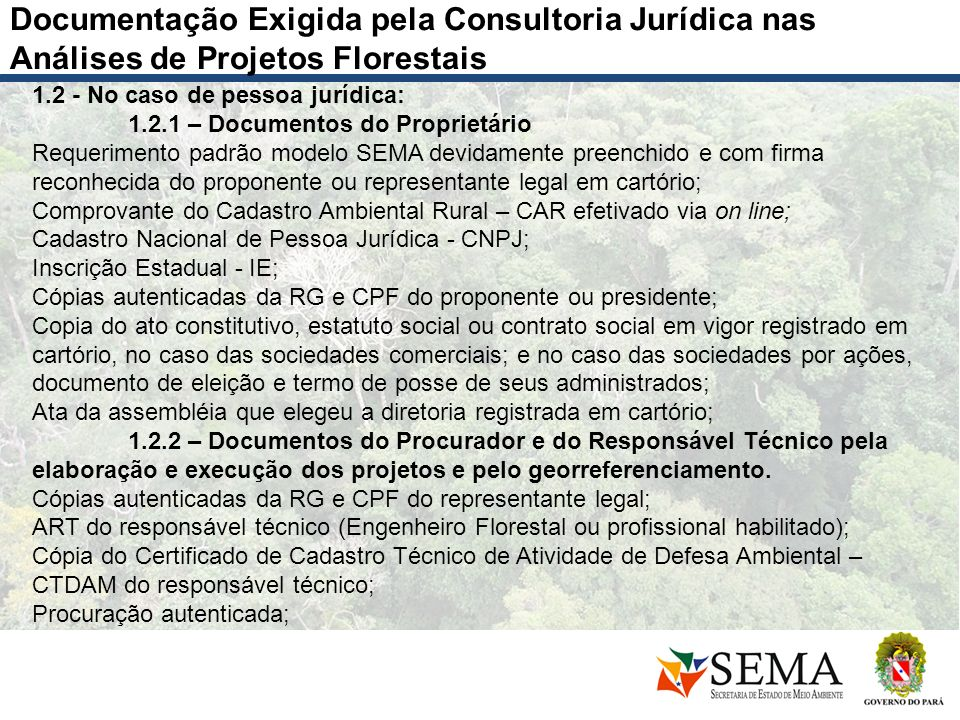 Documentação Exigida pela Consultoria Jurídica nas Análises de Projetos Florestais 1.2 - No caso de pessoa jurídica: 1.2.1 – Documentos do Proprietári
