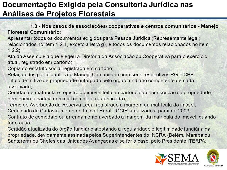 Documentação Exigida pela Consultoria Jurídica nas Análises de Projetos Florestais 1.3 - Nos casos de associações/ cooperativas e centros comunitários