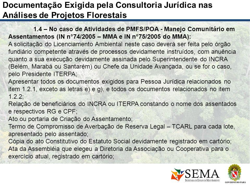 Documentação Exigida pela Consultoria Jurídica nas Análises de Projetos Florestais 1.4 – No caso de Atividades de PMFS/POA - Manejo Comunitário em Ass